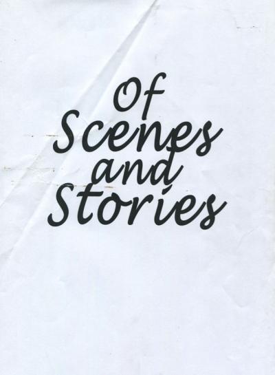 OF SCENES & STORIES
