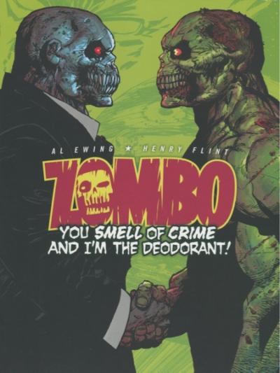ZOMBO: YOU SMELL OF CRIME AND I'M THE DEODORANT!