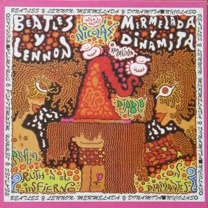 MERMELADA Y DINAMITA BEATLES Y LENNON