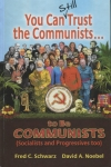 YOU CAN STILL TRUST THE COMMUNIST...TO BE COMMUNIST