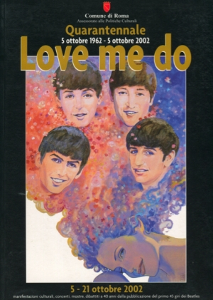 LOVE ME DO QUARANTENNALE 1962-2002