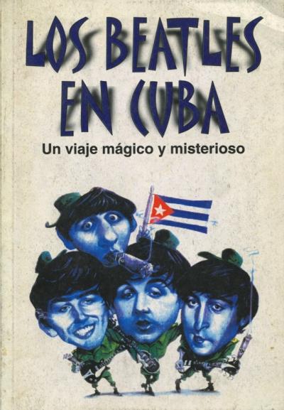 LOS BEATLES EN CUBA: UN VIAJE MAGICO Y MISTERIOSO