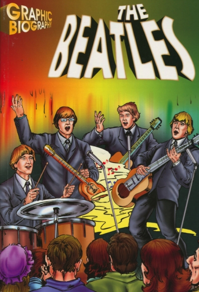 GRAPHIC BIOGRAPHY: THE BEATLES