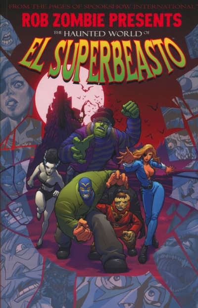 ROB ZOMBIE PRESENT THE HAUNTED WORLD OF EL SUPER BEASTO VOL.1