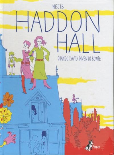 HADDON HALL QUANDO DAVID INVENTÒ BOWIE